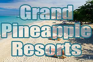 Grand Pineapple Resorts best caribbean