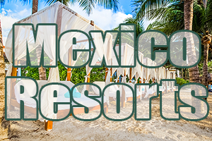 best mexico resorts
