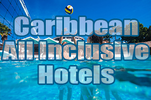 top rated Caribbean all inclusive hotels