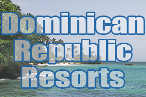 best dominican republic resorts hotels