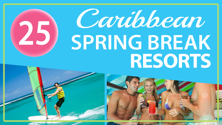 caribbean spring break resorts vacation ideas tourism party