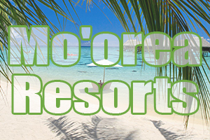 best mo'orea resorts south pacific vacation