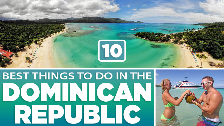 best things to do in the dominican republic caribbean tourist attractions