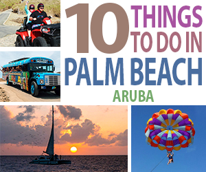 best things to do in palm beach aruba tourist attractions blog