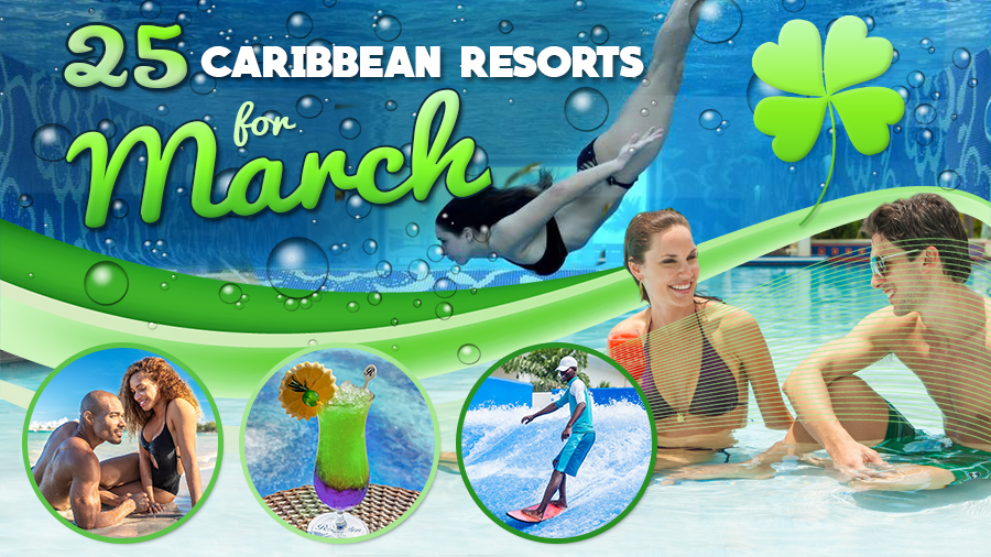 caribbean resorts for march vacation ideas tips