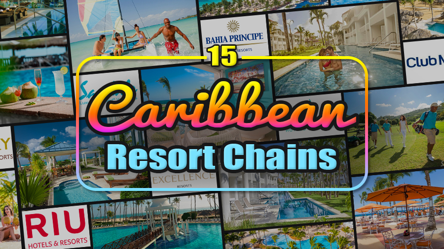 caribbean resort chains all inclusive vacation brands