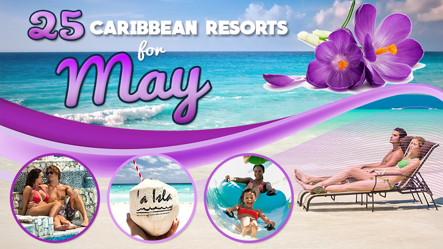 caribbean resorts for may vacation all inclusive luxury