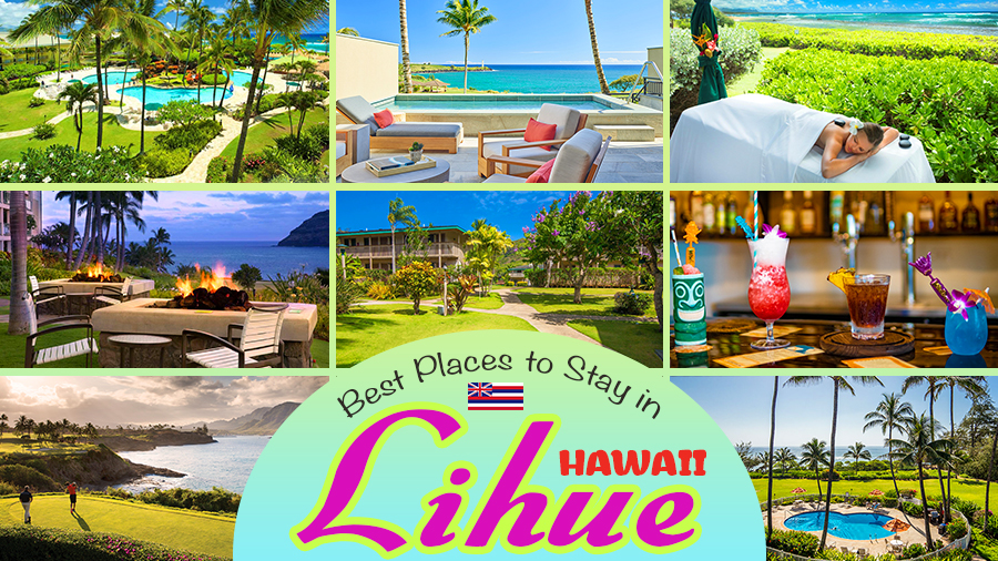 best places to stay in lihue kauai hawaii vacation ideas