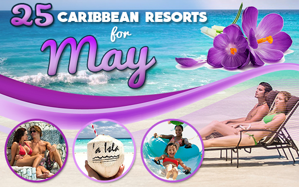 caribbean resorts for may tropical travel destinations