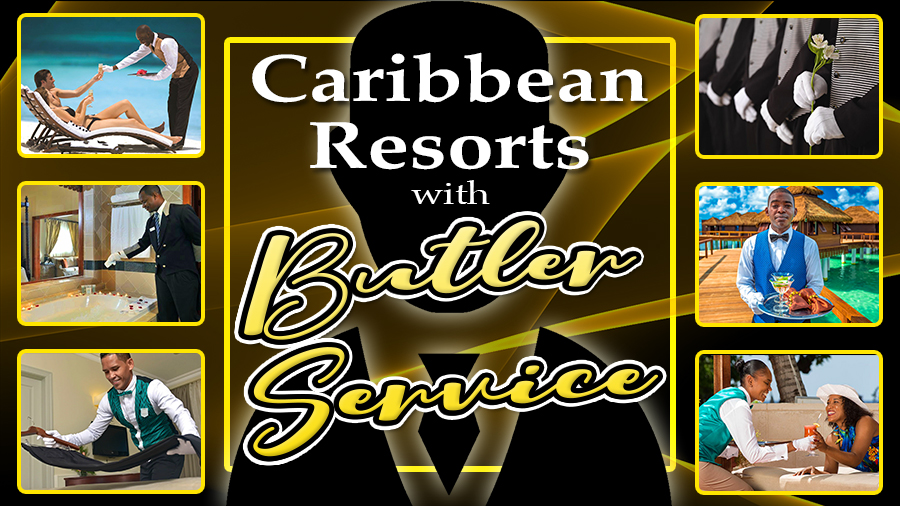best caribbean resorts with butler service vacation tips