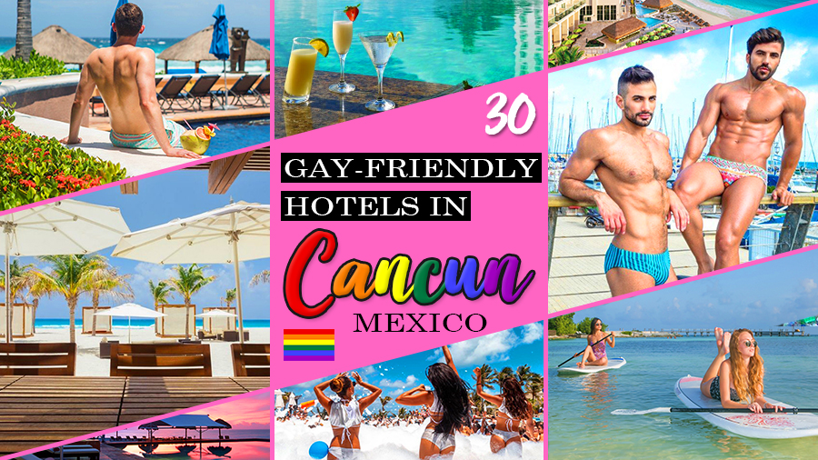best gay-friendly hotels in cancun mexico travel tips lgbt