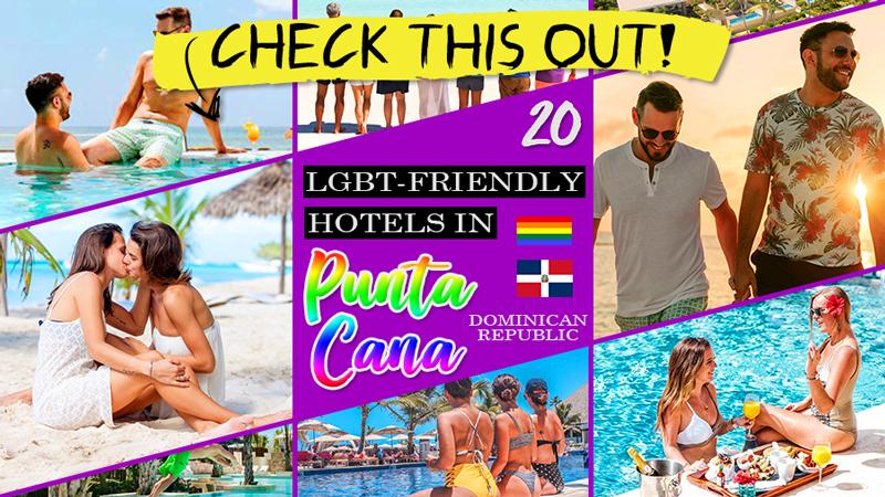lgbt-friendly hotels in punta cana dominican republic gaycation