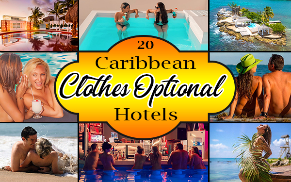 caribbean clothes optional hotels nude travel tips