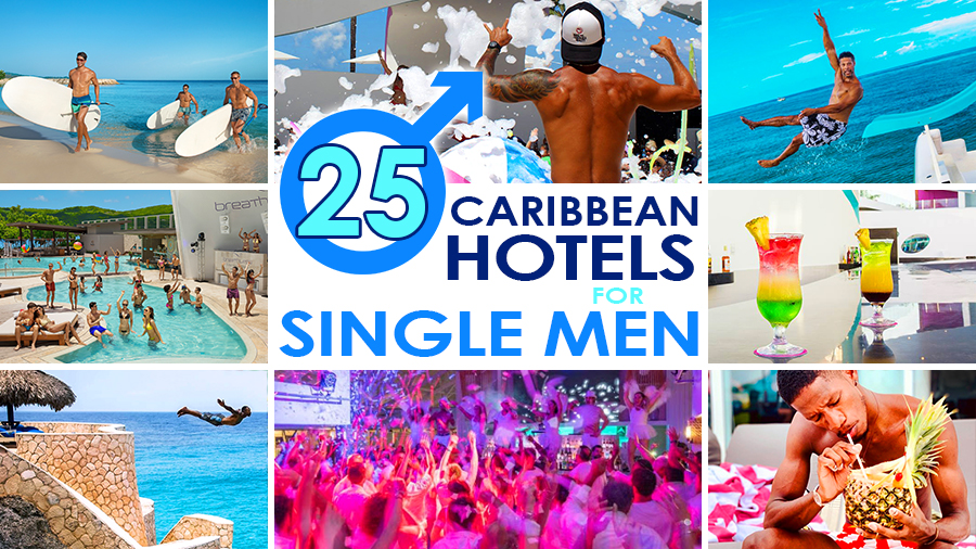 best caribbean hotels for single men vacation ideas guys