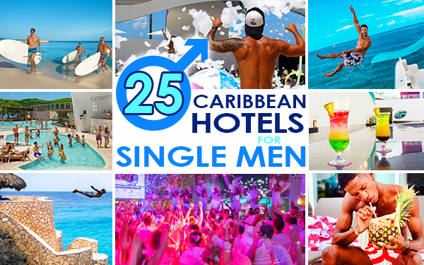best caribbean hotels for single men travel tips dudes