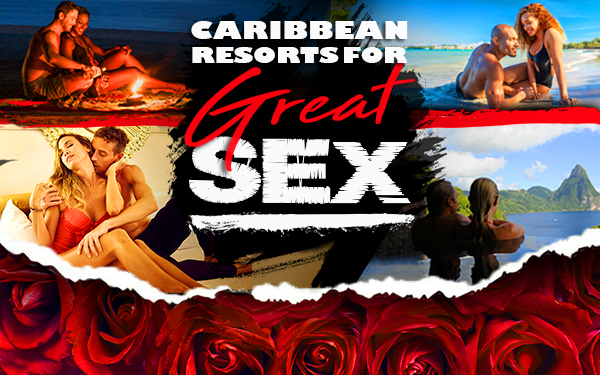best caribbean resorts for great sex adults travel tips