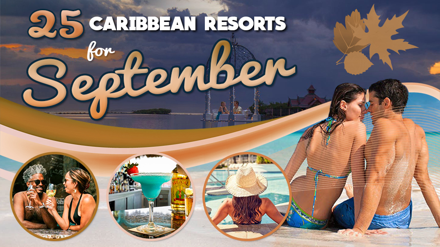 best caribbean resorts for september travel tips
