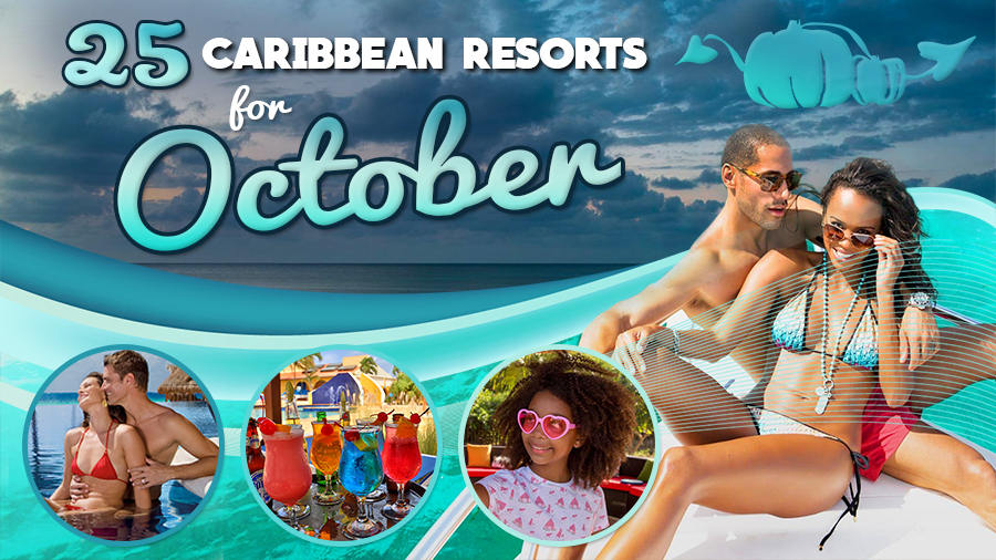 best caribbean resorts for october travel tips