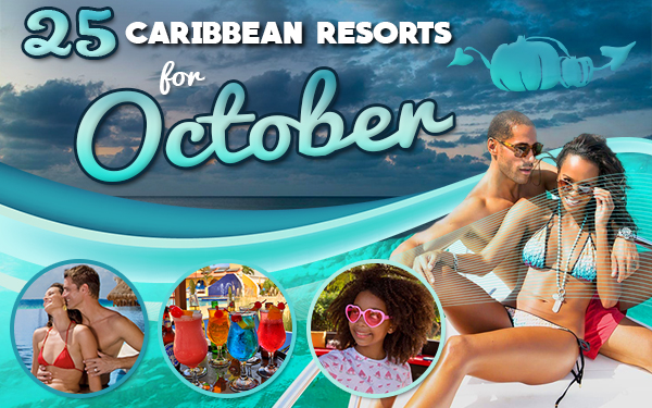 top caribbean resorts for october vacation ideas