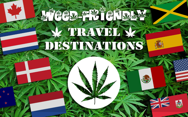 weed friendly travel destinations cannabis pot tourism ideas
