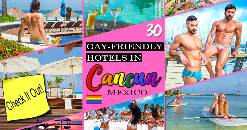 best lgbt-friendly hotels in punta cana dominican republic cancun mexico gay resorts