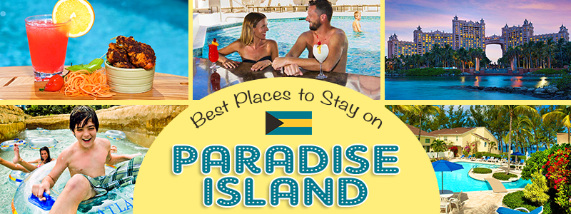 best places to stay on paradise island bahamas tourism tips