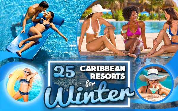 top caribbean resorts for winter tropical travel tips