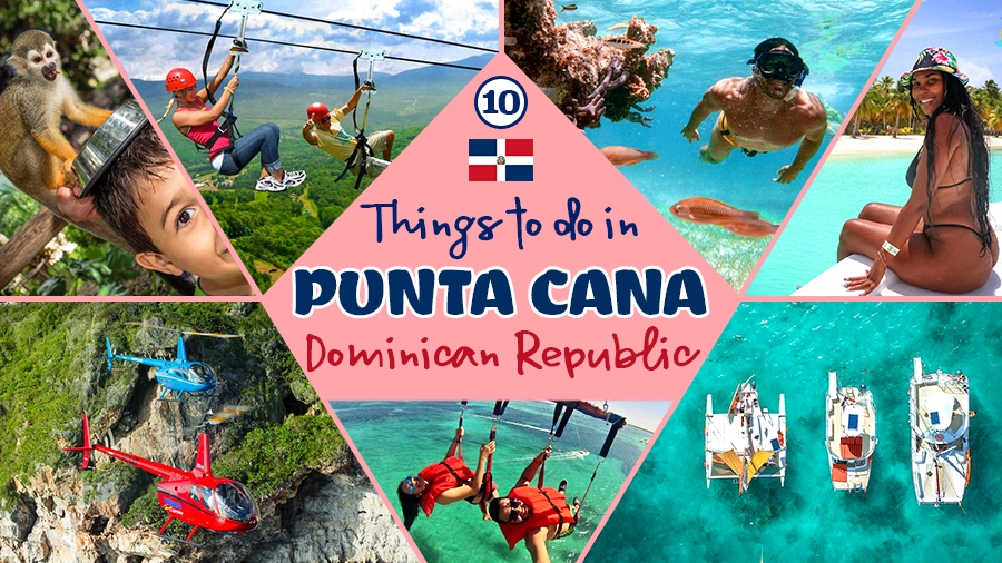 best things to do in punta cana dominican republic tourism tips