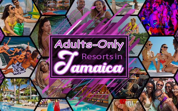 top adults-only resorts in jamaica tropical tourism travel tips