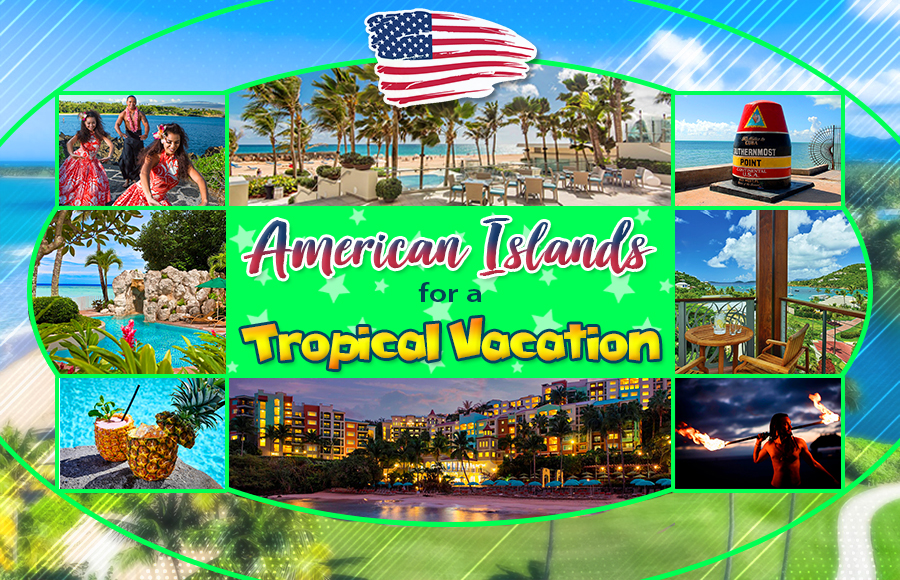 american islands for a tropical vacation us travel tourism tips