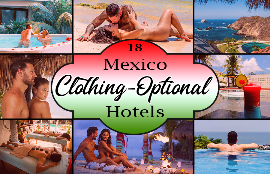 best clothing-optional hotels in mexico nude tourism travel tips