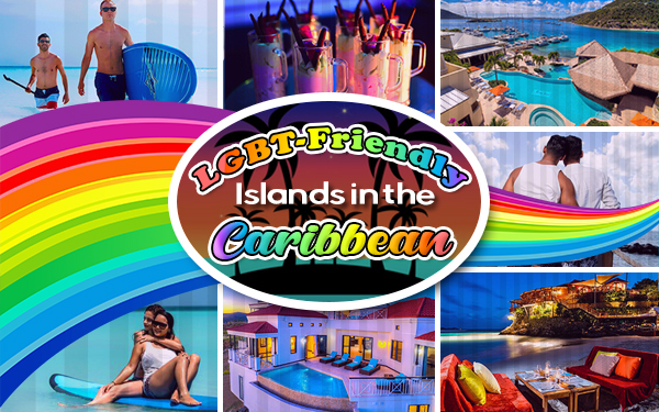 top lgbt-friendly islands in the caribbean gay lesbian travel tourism tips